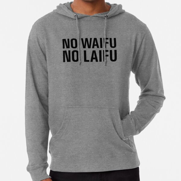 No Waifu No Laifu Lightweight Hoodie