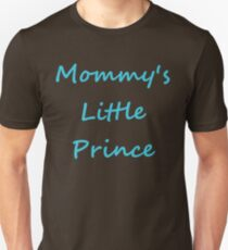 Mommy's Little Prince Unisex T-Shirt