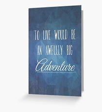 Awfully Big Adventure Greeting Card