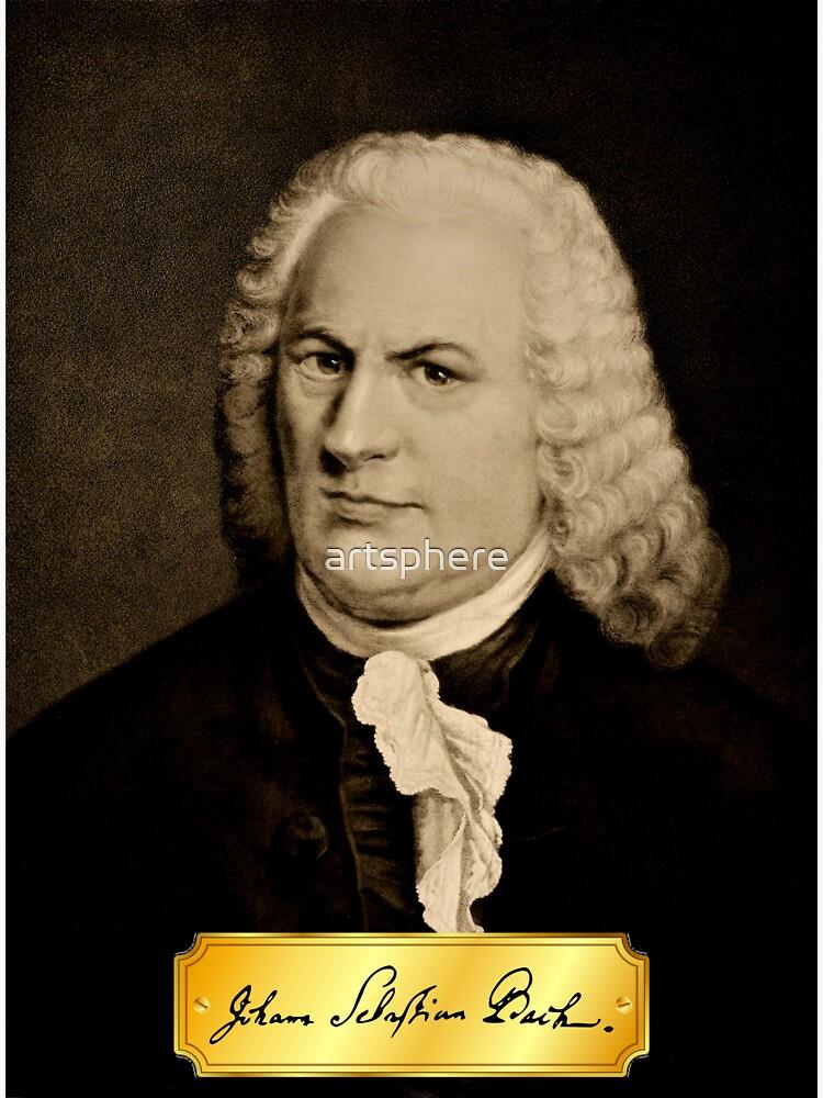 Composer Johann Sebastian Bach with Signature ~ Portrait by Rudolf Schuster by artsphere