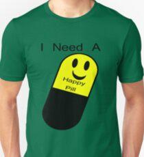 I Need a Happy Pill T-Shirt