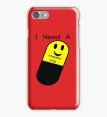 I Need a Happy Pill iPhone Case/Skin