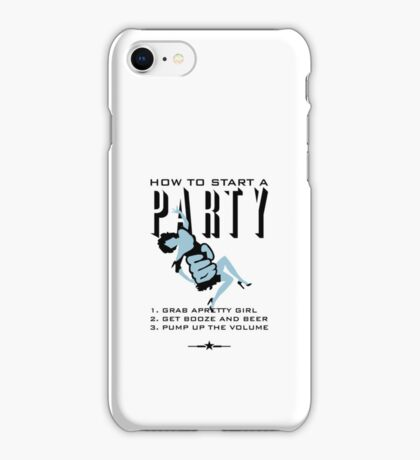 How to start a party VRS2 iPhone Case/Skin