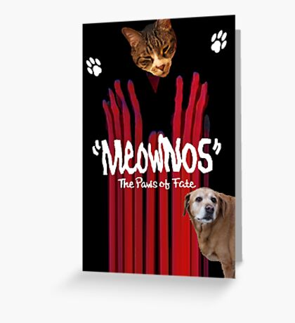 """""""Meownos"""" The Paws of Fate v.2 Greeting Card"""