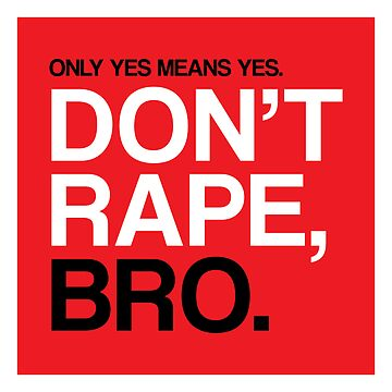Only Yes Means Yes, Don't Rape by shifty303