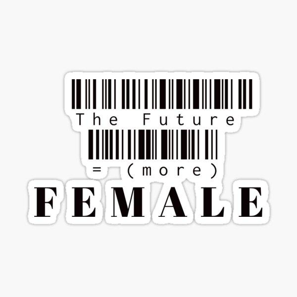 The Future Is More Female Sticker
