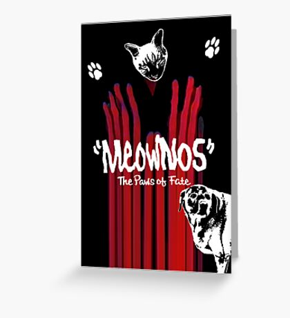 """""""Meownos"""" The Paws of Fate Greeting Card"""