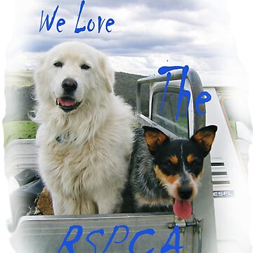 We Love the RSPCA. 'T' Shirt. All profits to the RSPCA. by windana1