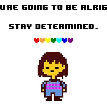 Undertale - Stay Determined! by SleepingLotus