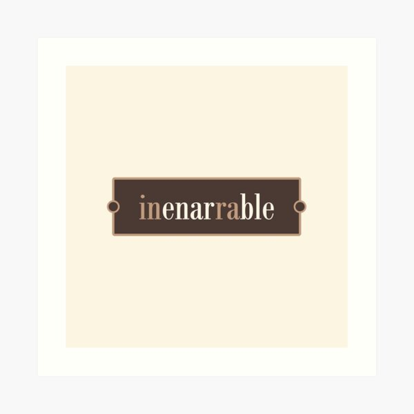 Inenarrable – Words for Book Lovers (Chocolate Edition) Art Print