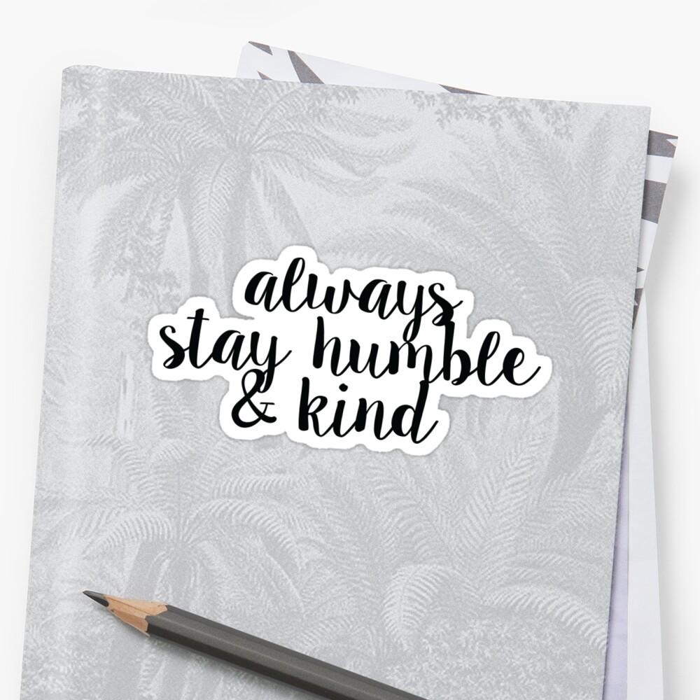 PegatinaSiempre quédate humilde y amable Delante
