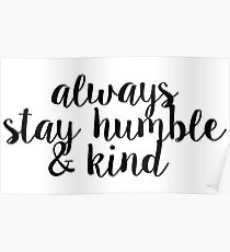 Always Stay Humble and Kind Poster