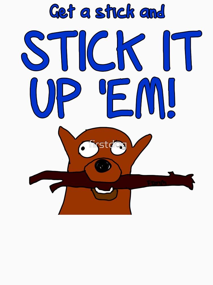 Get a stick and...   Unisex T-Shirt
