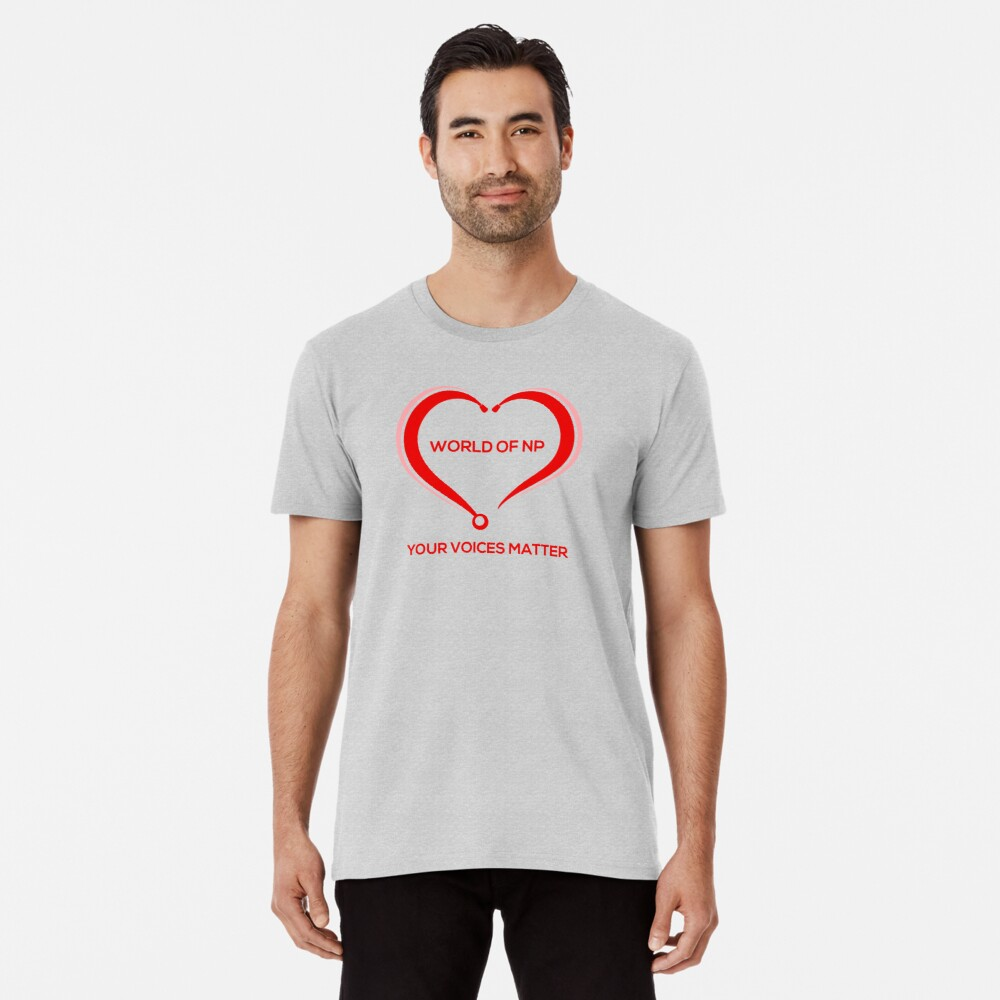 World Of NP Your Voices Matter Premium T-Shirt