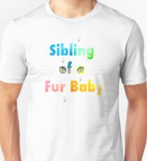 Sibling of a Fur Baby (Cat) T-Shirt