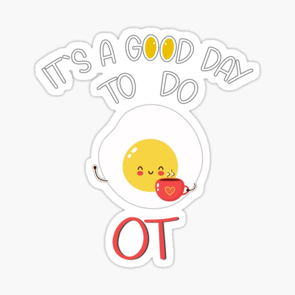 Egg It's a Good Day to Do Occupational Therapy Sticker