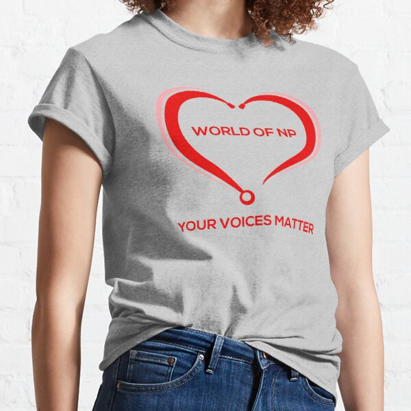 World Of NP Your Voices Matter Classic T-Shirt