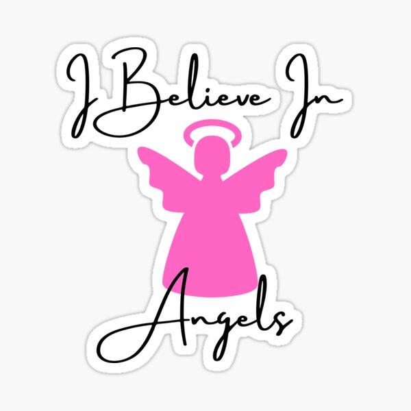 I Believe In Angels - Pink Sticker