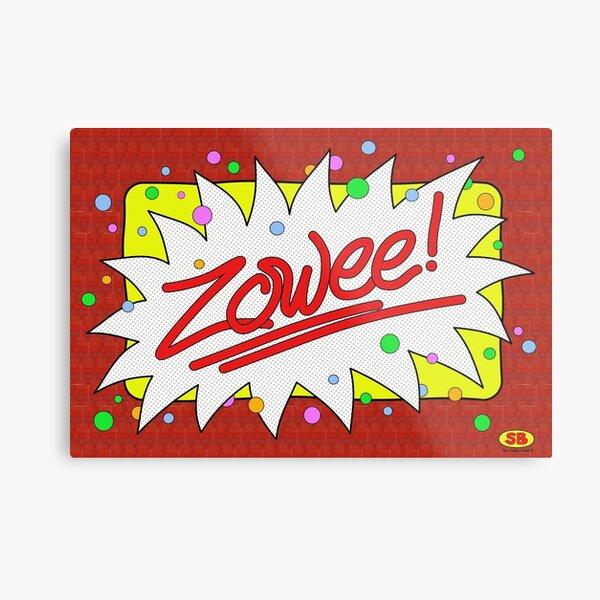Zowee! Metal Print