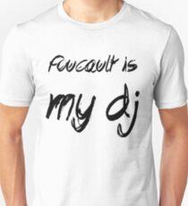 Foucault is my DJ Unisex T-Shirt