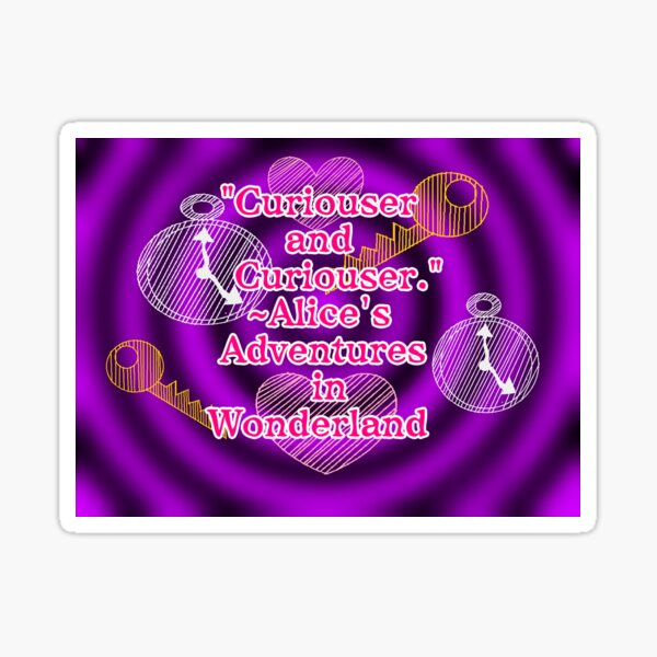 Alice in Wonderland: Curiouser and Curiouser Sticker