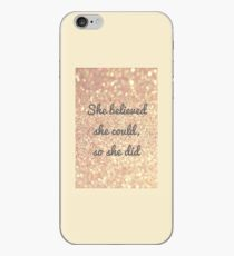 She believed she could, so she did. iPhone Case