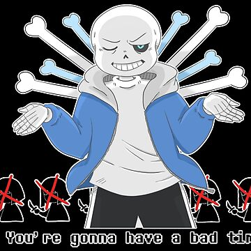 """Undertale - Sans """"You're Gonna Have A Bad Time"""" by birbdoll"""