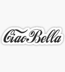 Ciao Bella - Hello Beautiful Sticker
