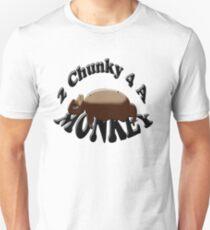 2 chunky 4 a monkey T-Shirt
