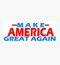 MAKE AMERICA GREAT AGAIN Photographic Print