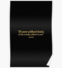 """A room without books is like a body... """"Cicero"""" Inspirational Quote Poster"""
