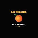 Eat Peaches, Not Animals (black) by Brooke Reynolds