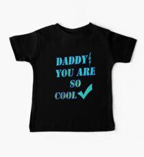 Daddy you are so cool /gifts for dad- Art + Products Design  Baby Tee