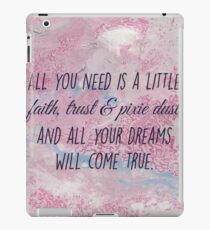 Faith, Trust & Pixie Dust.  iPad Case/Skin