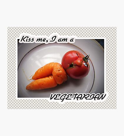 Kiss me, I am a vegetarian Photographic Print