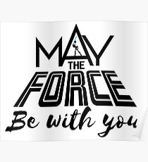 Star Wars - May the force be with you Poster