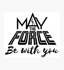 Star Wars - May the force be with you Photographic Print