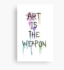 Art Is The Weapon Canvas Print