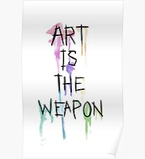 Art Is The Weapon Poster