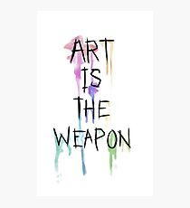Art Is The Weapon Photographic Print