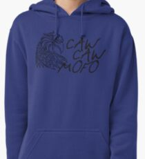 Caw caw mofo Pullover Hoodie