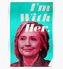 Hillary Clinton - I'm With Her Poster