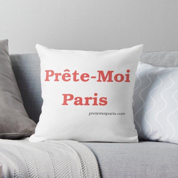 Prete-Moi Paris TM Throw Pillow