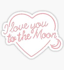 I love you to the moon and back Sticker