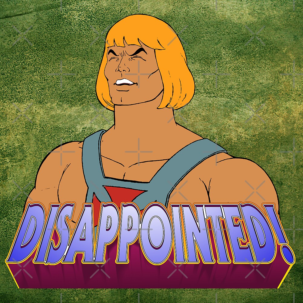 He-Man is DISAPPOINTED! by JadBean