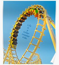 Life's a Roller Coaster Ride Poster