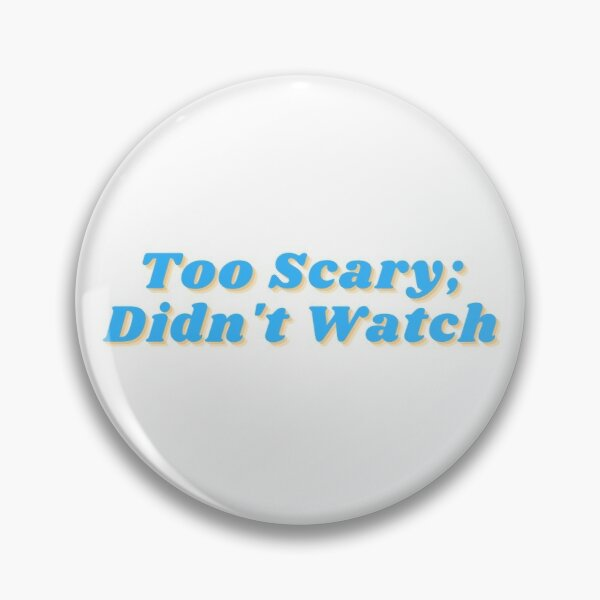 Too Scary; Didn't Watch 70s Pin