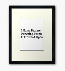 Why I Game Framed Print