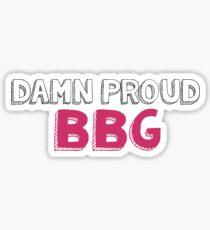 Damn Proud BBG Sticker