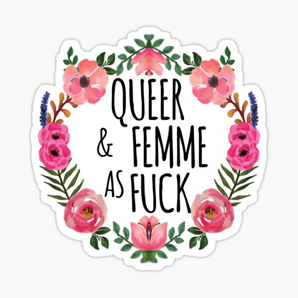 Queer and Femme as Fuck Sticker
